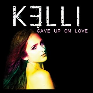 Kelli - Gave Up On Love